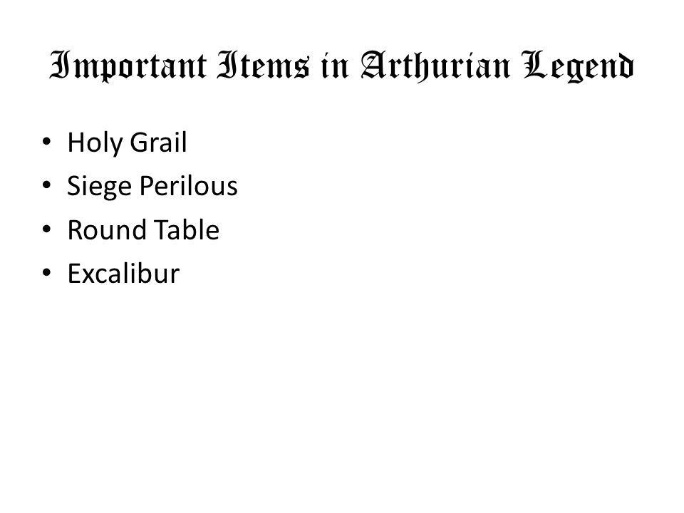 Important Items in Arthurian Legend Holy Grail Siege Perilous Round Table Excalibur