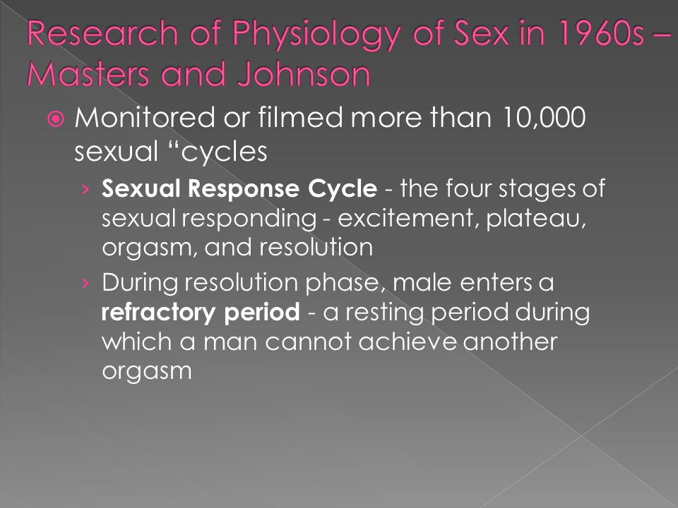 Monitored or filmed more than 10,000 sexual cycles Sexual Response Cycle - the four stages of sexual responding - excitement, plateau, orgasm, and res