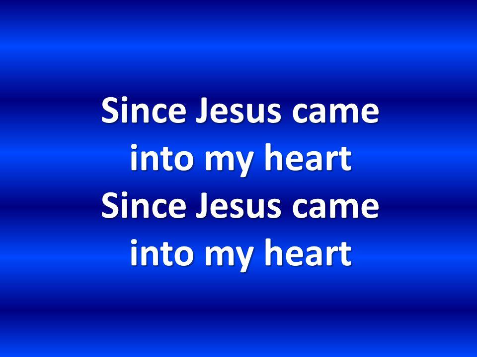 Floods of joy o er my soul Like the sea billows roll Since Jesus came into my heart