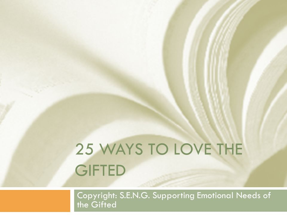 1 Show your love for the people in your life who are gifted by speaking out and educating others that giftedness is not elitist and in fact can sometimes include heavy burdens and difficulties.