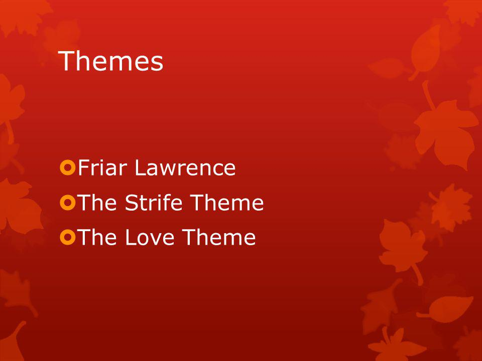 Themes Friar Lawrence The Strife Theme The Love Theme