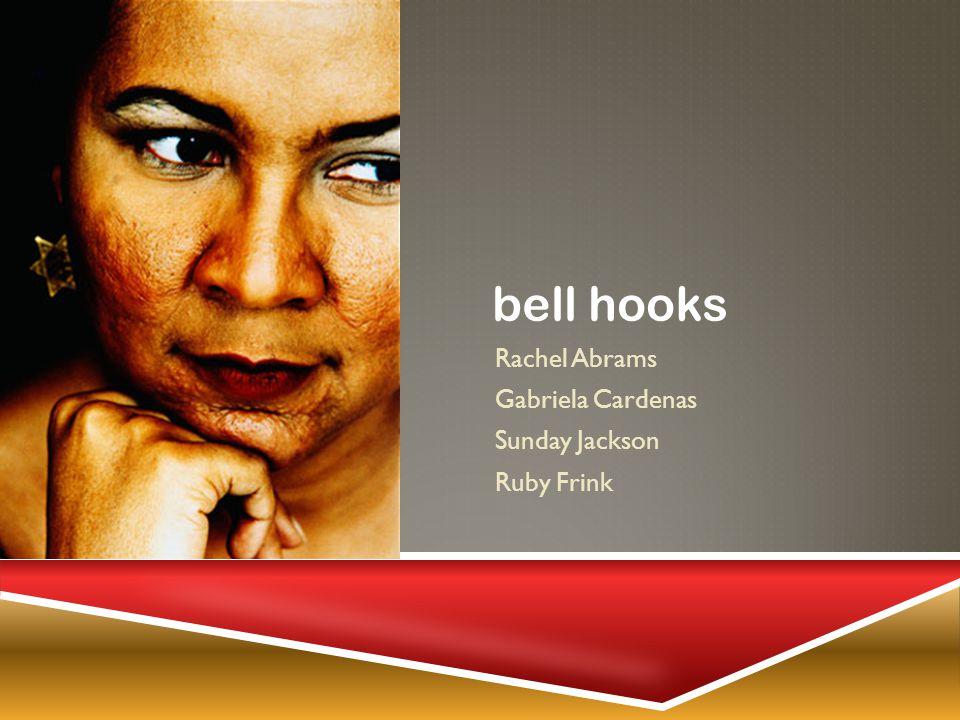 bell hooks Rachel Abrams Gabriela Cardenas Sunday Jackson Ruby Frink