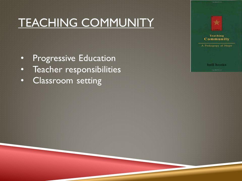 TEACHING COMMUNITY Progressive Education Teacher responsibilities Classroom setting