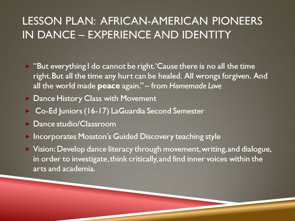 LESSON PLAN: AFRICAN-AMERICAN PIONEERS IN DANCE – EXPERIENCE AND IDENTITY But everything I do cannot be right.