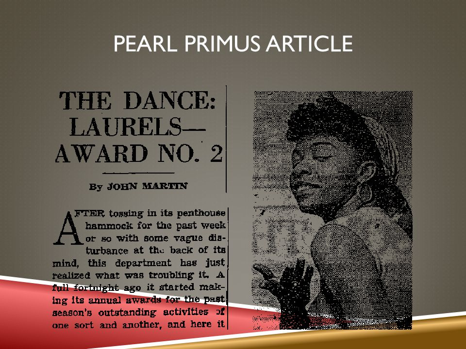 PEARL PRIMUS (CONTINUED) hooks hopes her students would notice: Context/time period Language that describes her dancing Language that refers to her race