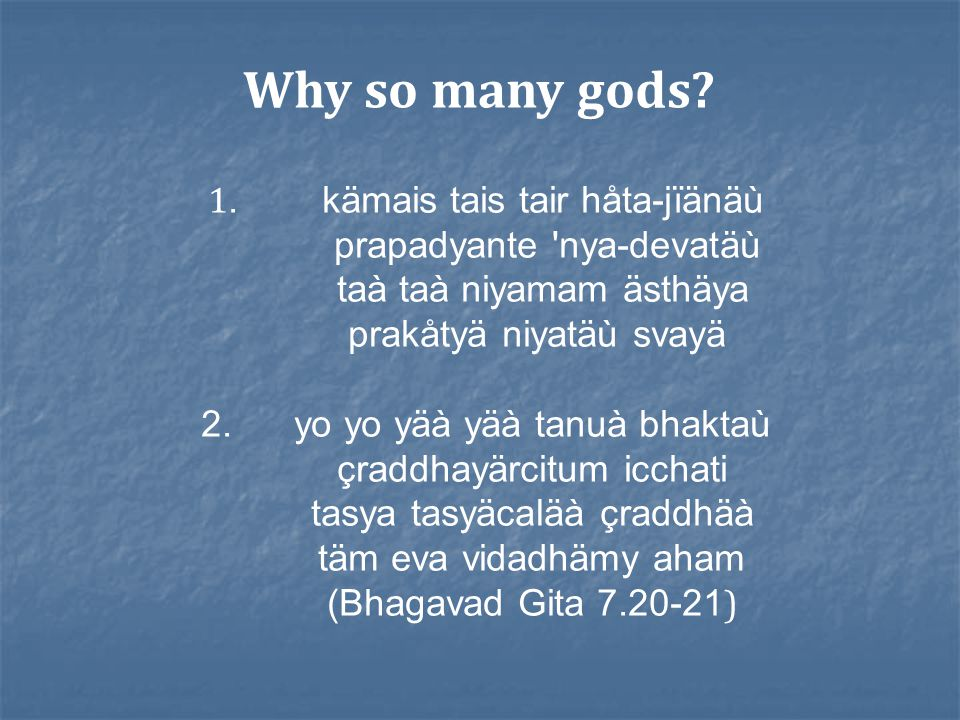 Why so many gods. 1.