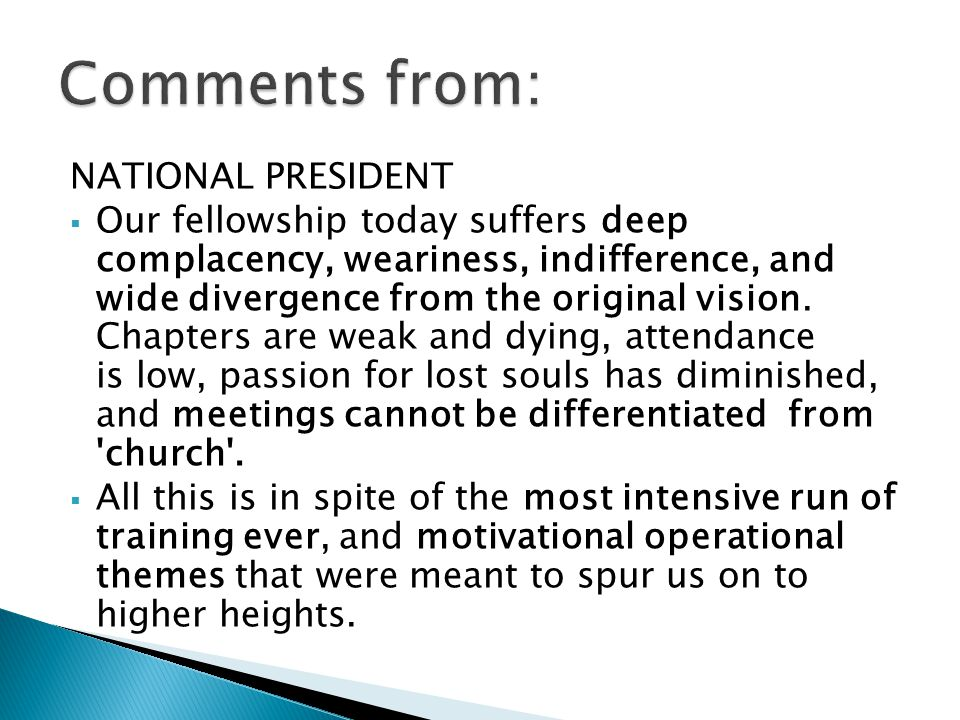NATIONAL PRESIDENT Our fellowship today suffers deep complacency, weariness, indifference, and wide divergence from the original vision. Chapters are