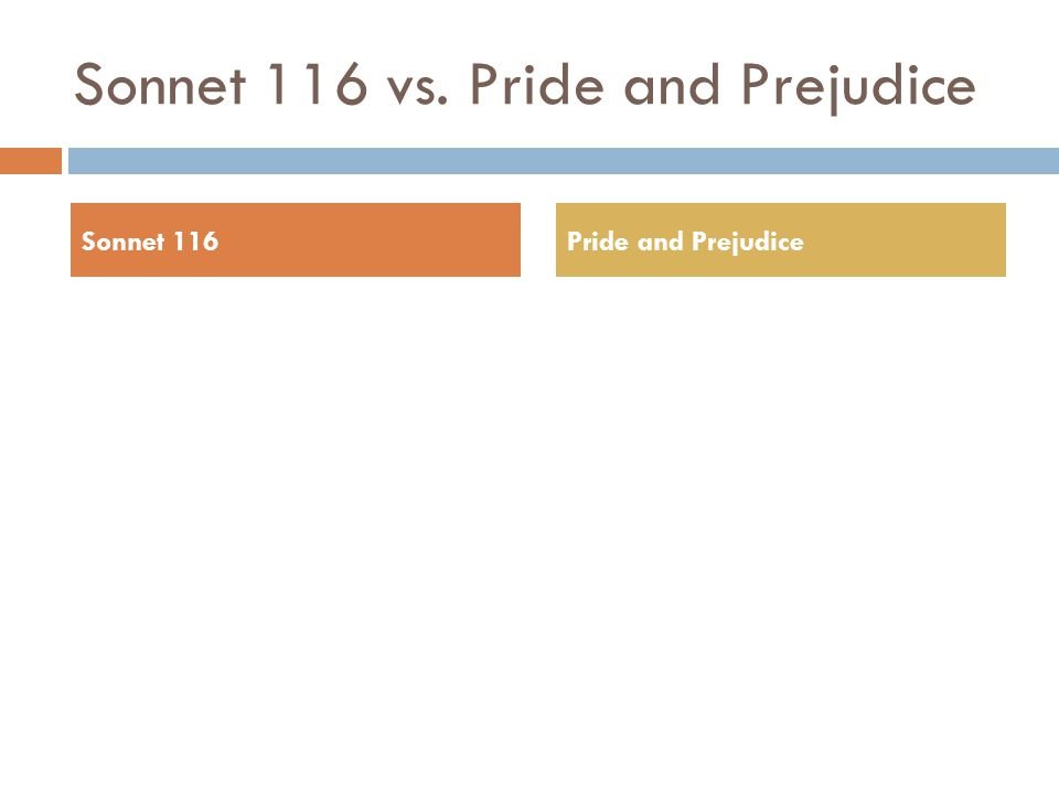 Sonnet 116 vs. Pride and Prejudice Sonnet 116Pride and Prejudice