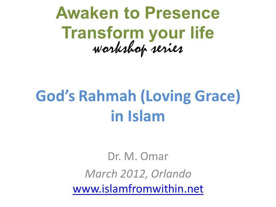 Gods Rahmah (Loving Grace) in Islam Dr. M.