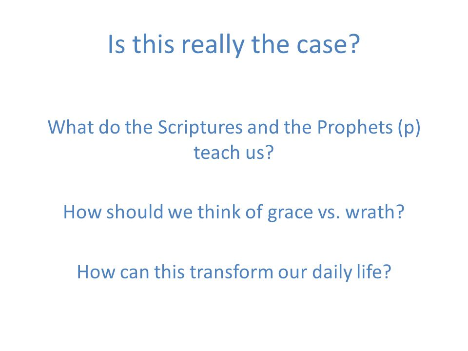 Is this really the case. What do the Scriptures and the Prophets (p) teach us.