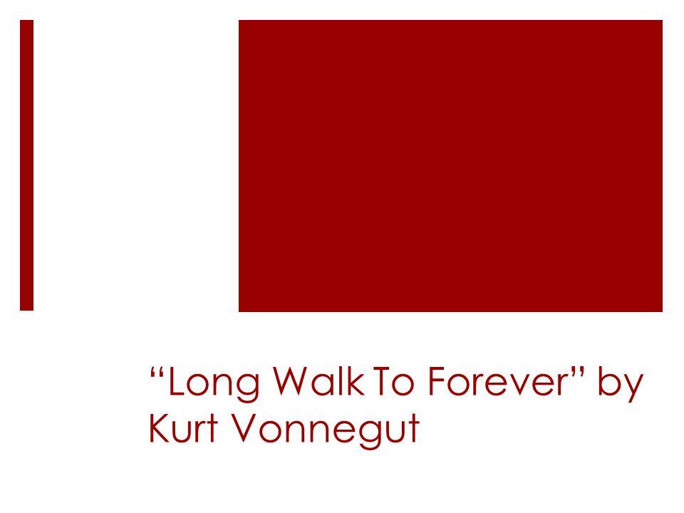 Long Walk To Forever by Kurt Vonnegut