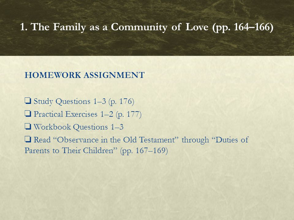 HOMEWORK ASSIGNMENT Study Questions 1–3 (p. 176) Practical Exercises 1–2 (p. 177) Workbook Questions 1–3 Read Observance in the Old Testament through