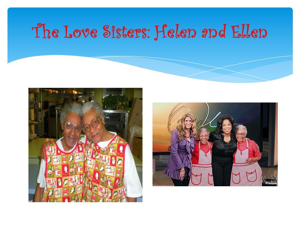 The Love Sisters: Helen and Ellen