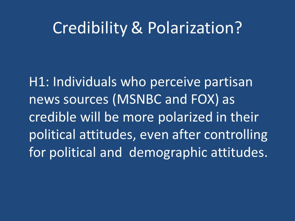 Credibility & Polarization.