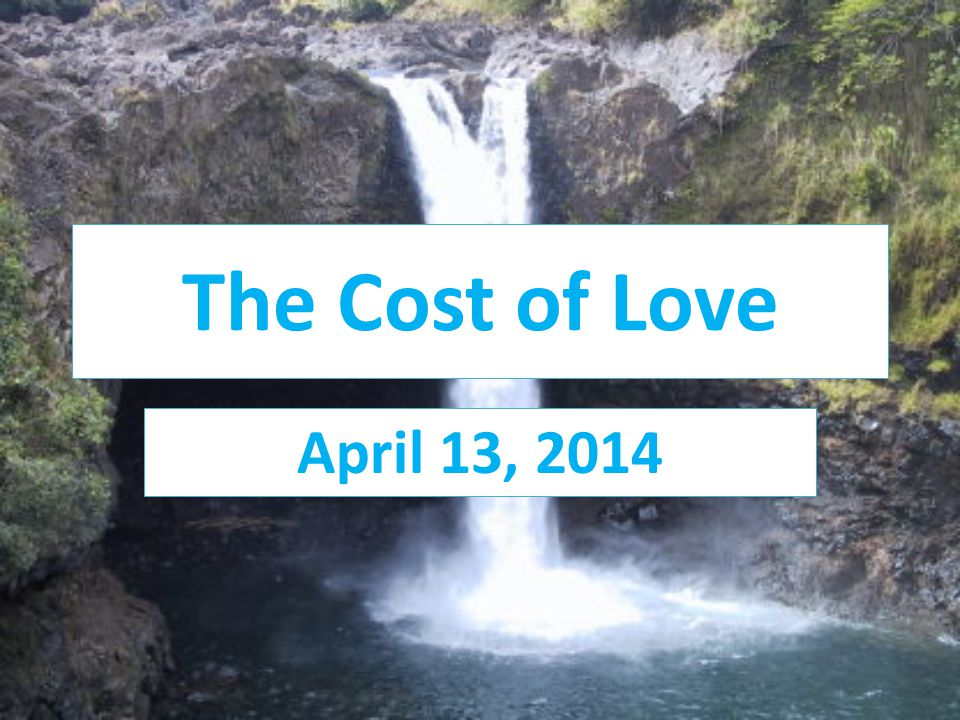 The Cost of Love April 13, 2014