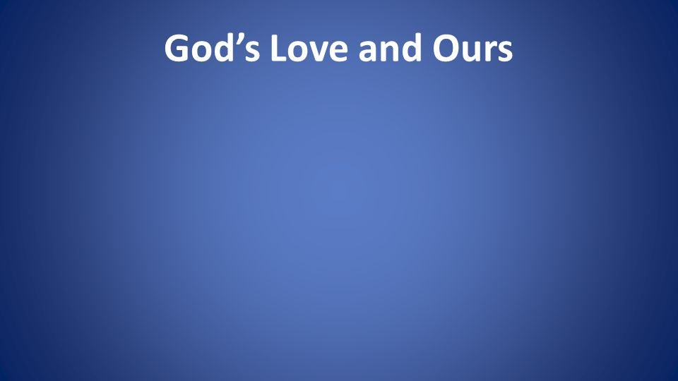 Gods Love and Ours