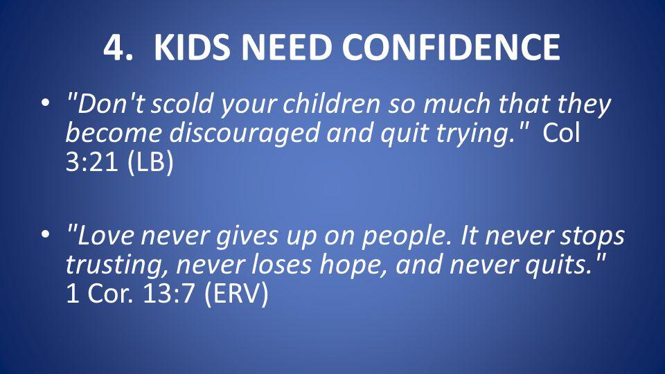4. KIDS NEED CONFIDENCE