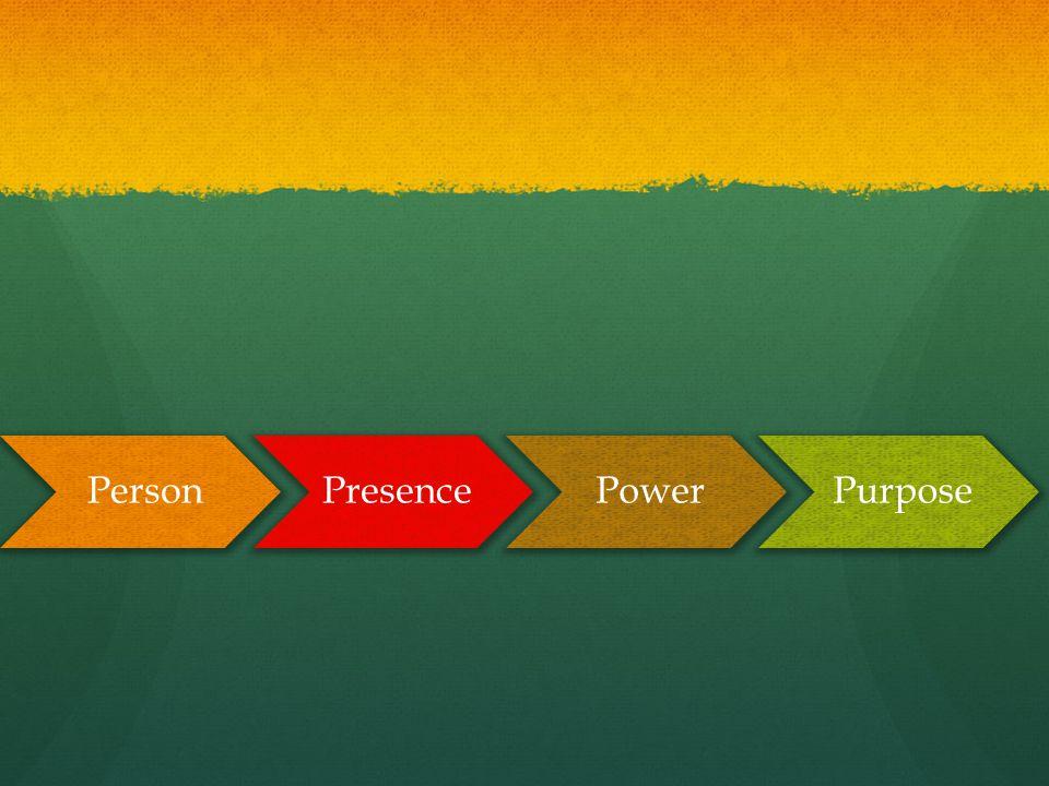 PersonPresencePowerPurpose