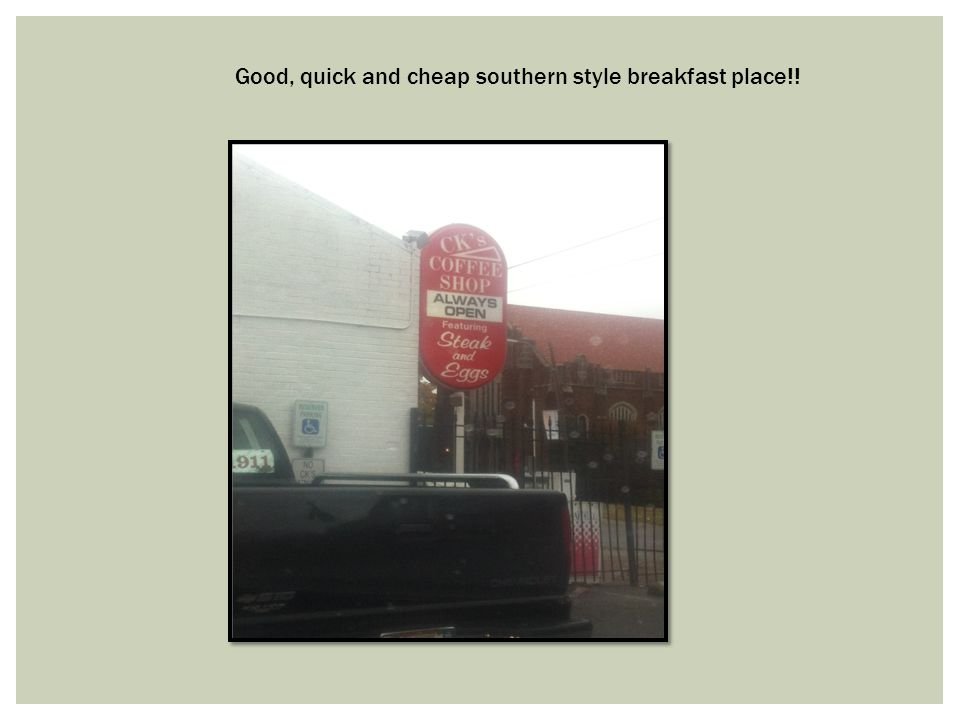 Good, quick and cheap southern style breakfast place!!