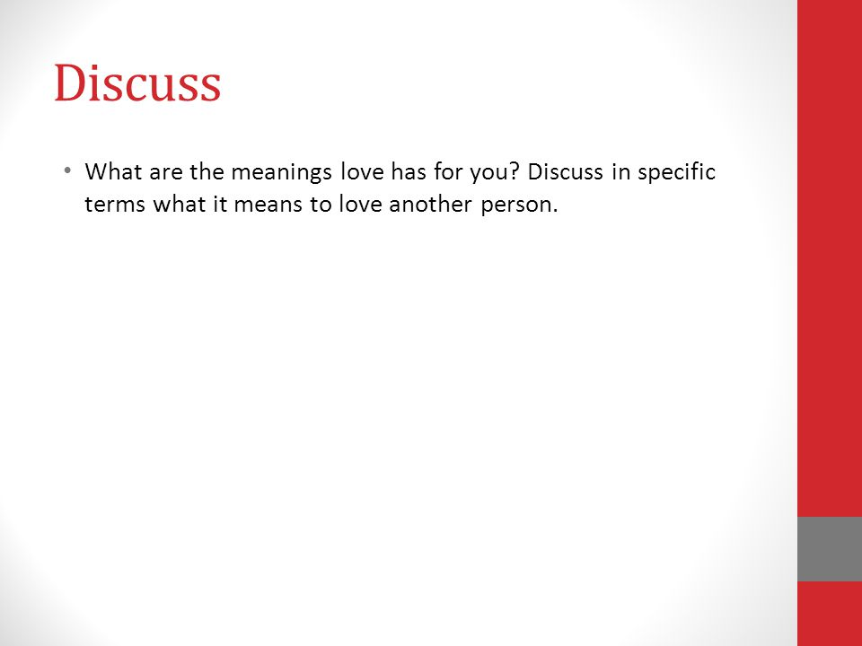 Discuss What are the meanings love has for you.