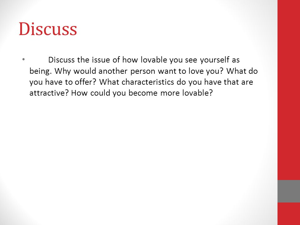 Discuss Discuss the issue of how lovable you see yourself as being.