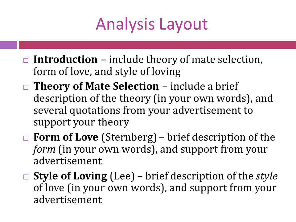 Analysis Layout Introduction – include theory of mate selection, form of love, and style of loving Theory of Mate Selection – include a brief descript
