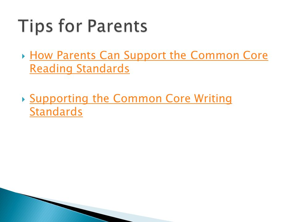 How Parents Can Support the Common Core Reading Standards How Parents Can Support the Common Core Reading Standards Supporting the Common Core Writing Standards Supporting the Common Core Writing Standards