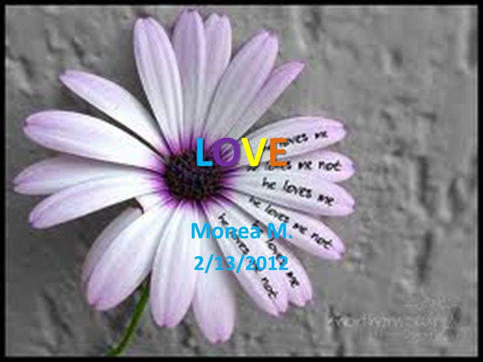 LOVELOVELOVELOVE Monea M. 2/13/2012