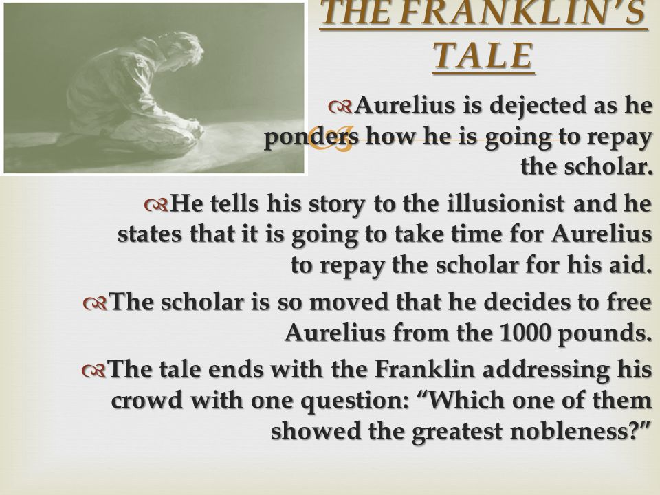 He tells his story to the illusionist and he states that it is going to take time for Aurelius to repay the scholar for his aid.