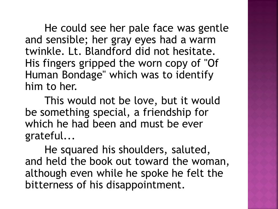 He could see her pale face was gentle and sensible; her gray eyes had a warm twinkle.