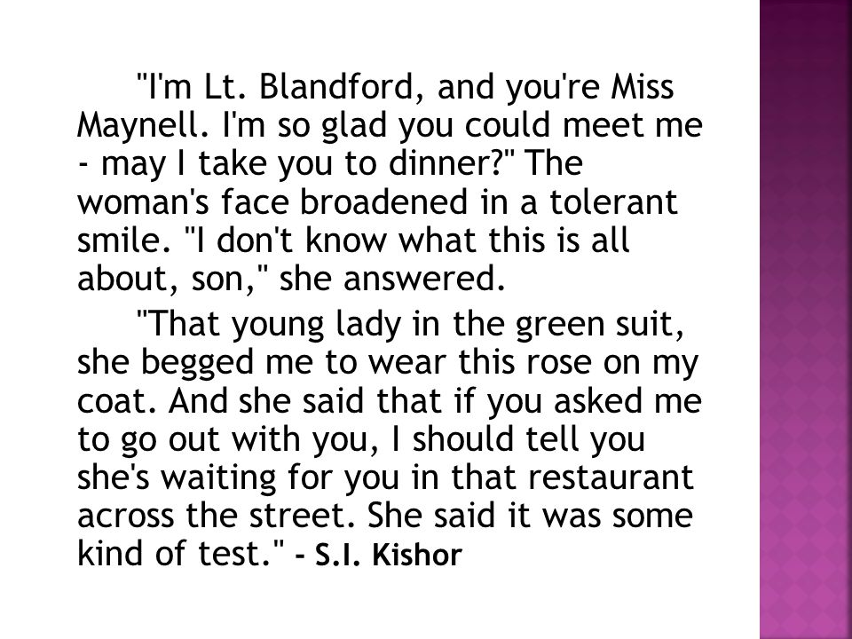 I m Lt. Blandford, and you re Miss Maynell.