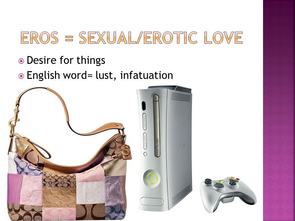 Desire for things English word= lust, infatuation