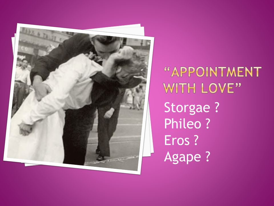 Storgae Phileo Eros Agape