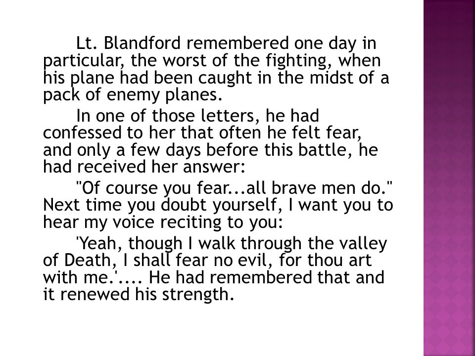 Lt. Blandford remembered one day in particular, the worst of the fighting, when his plane had been caught in the midst of a pack of enemy planes. In o