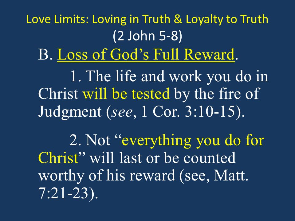 Love Limits: Loving in Truth & Loyalty to Truth (2 John 5-8) B.