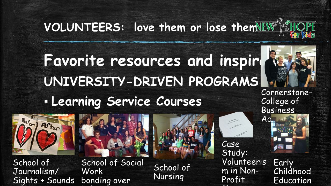 VOLUNTEERS: love them or lose them Favorite resources and inspirations UNIVERSITY-DRIVEN PROGRAMS Learning Service Courses School of Social Work bondi