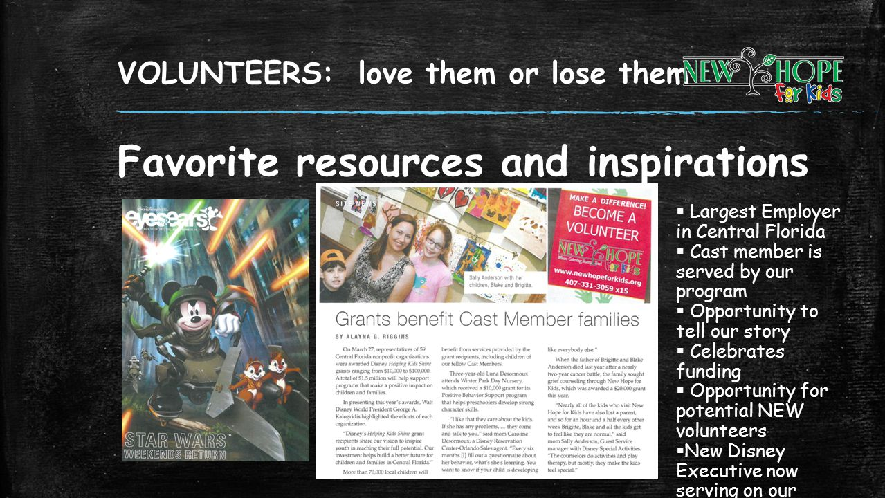 VOLUNTEERS: love them or lose them Favorite resources and inspirations Largest Employer in Central Florida Cast member is served by our program Opport