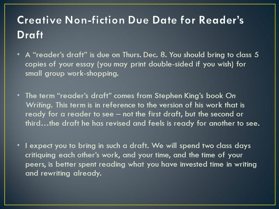 A readers draft is due on Thurs.Dec. 8.