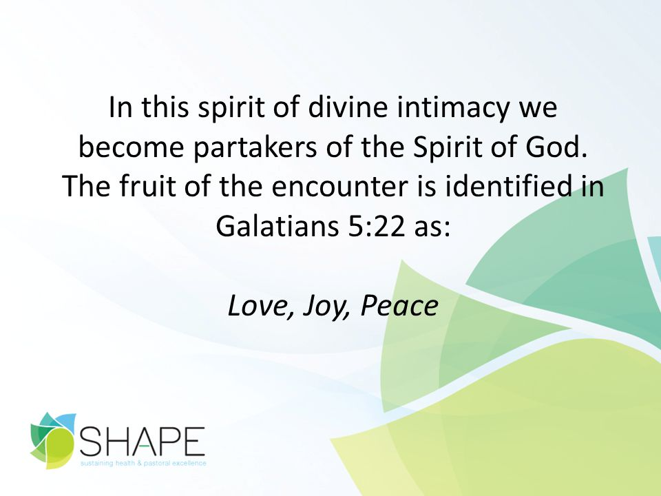 In this spirit of divine intimacy we become partakers of the Spirit of God.