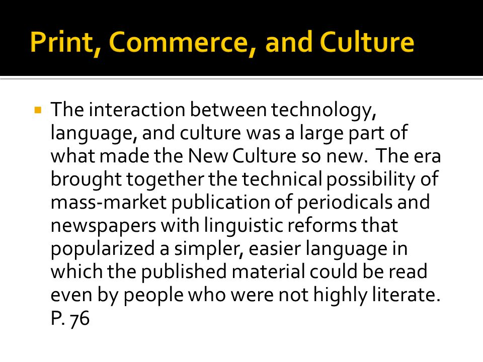 The interaction between technology, language, and culture was a large part of what made the New Culture so new.