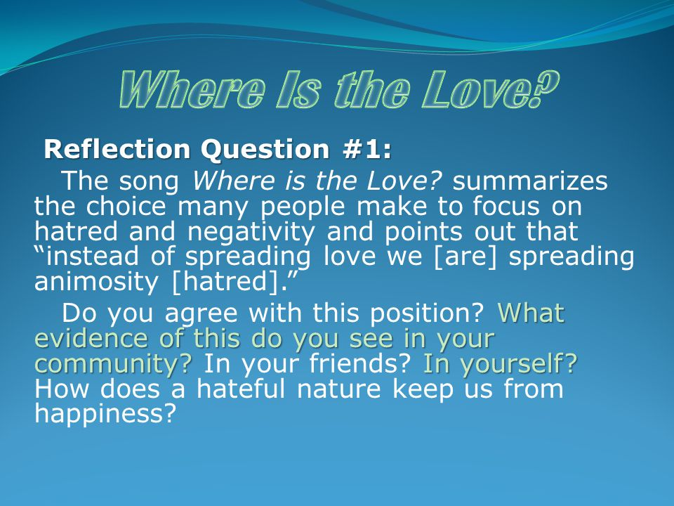 Reflection Question #1: Reflection Question #1: The song Where is the Love.
