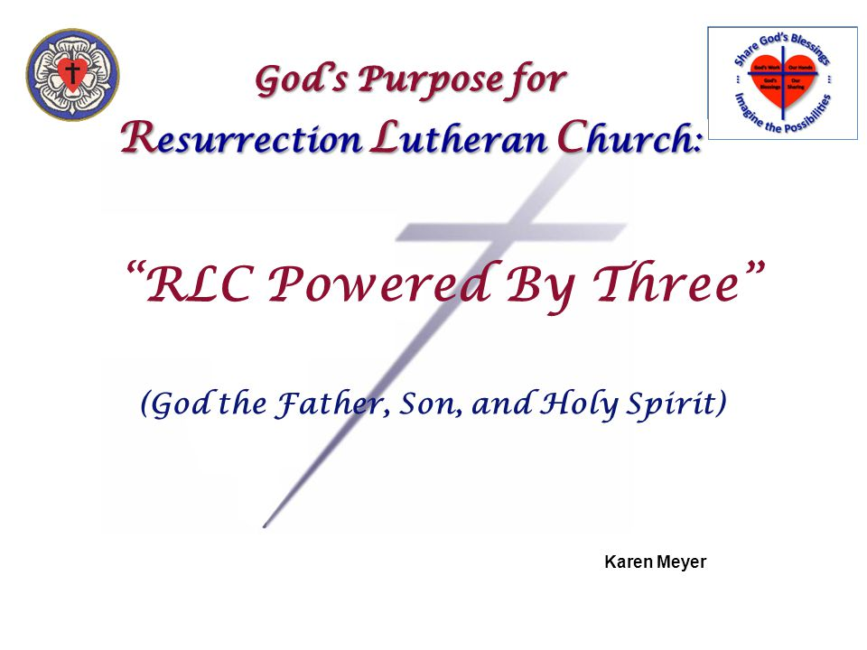 RLC Powered By Three (God the Father, Son, and Holy Spirit) Karen Meyer