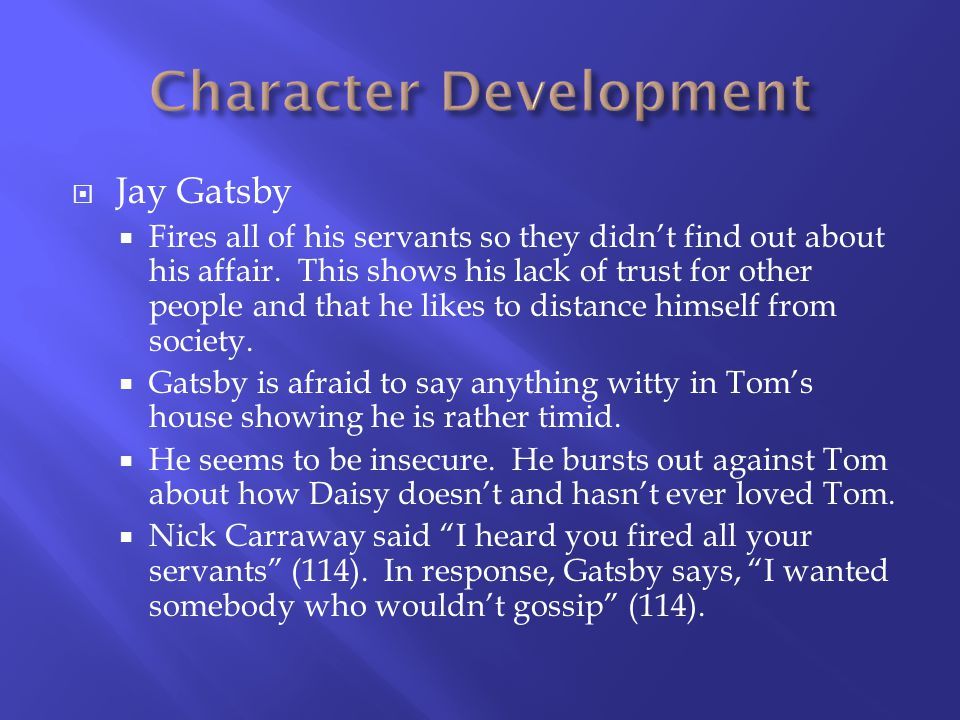 Tom Buchanan Finds out that Gatsby and Daisy are having an affair and seems very angry.