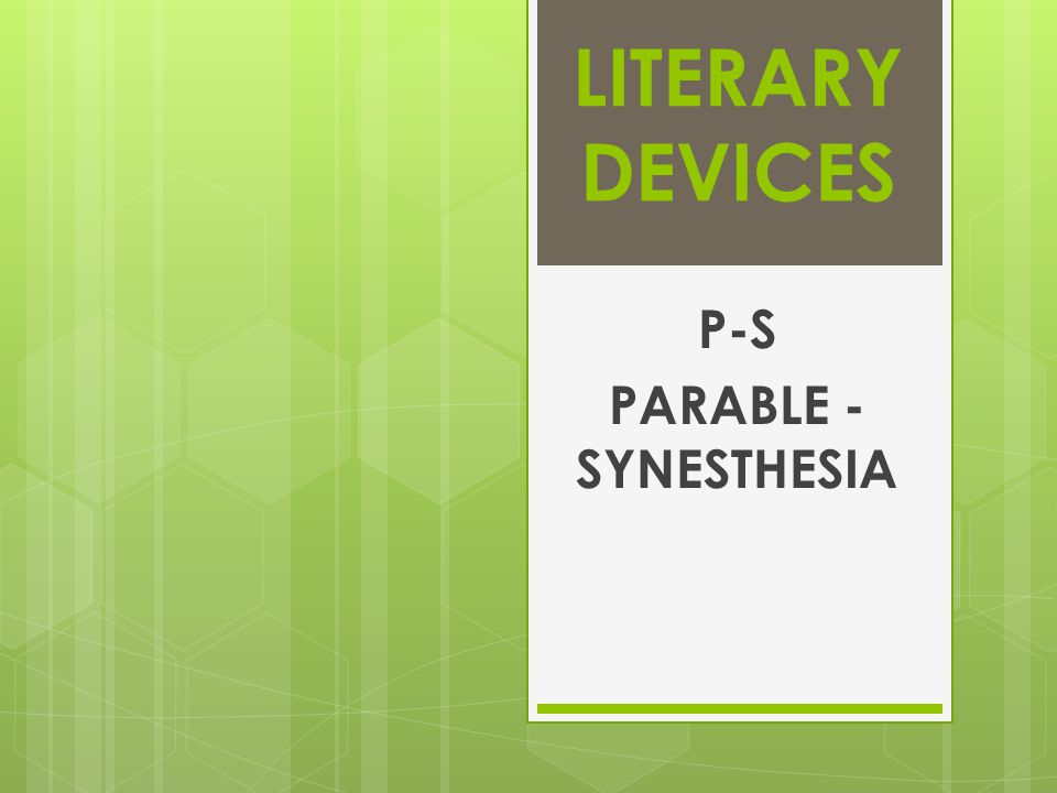 LITERARY DEVICES P-S PARABLE - SYNESTHESIA