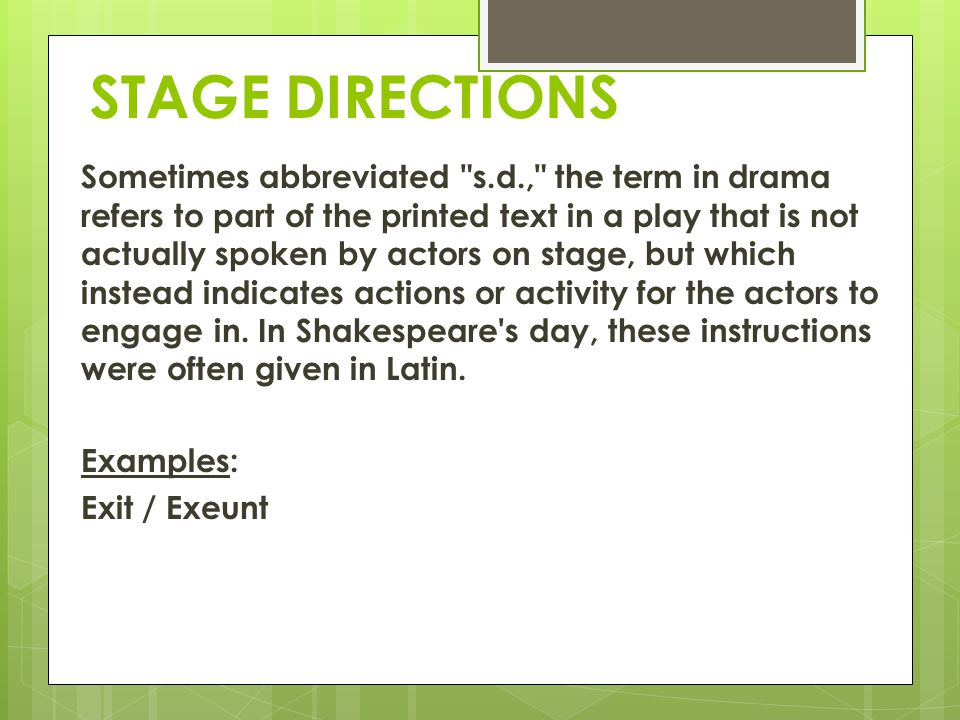STAGE DIRECTIONS Sometimes abbreviated