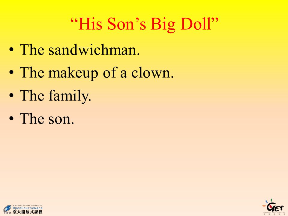 His Sons Big Doll The sandwichman. The makeup of a clown. The family. The son.
