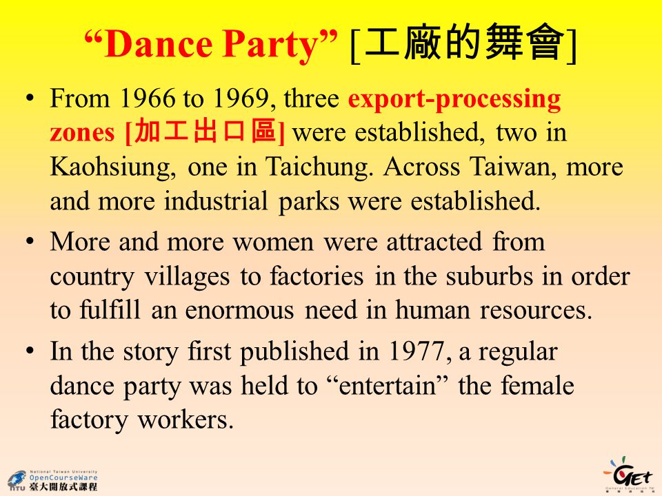 Dance Party [ ] From 1966 to 1969, three export-processing zones [ ] were established, two in Kaohsiung, one in Taichung. Across Taiwan, more and more