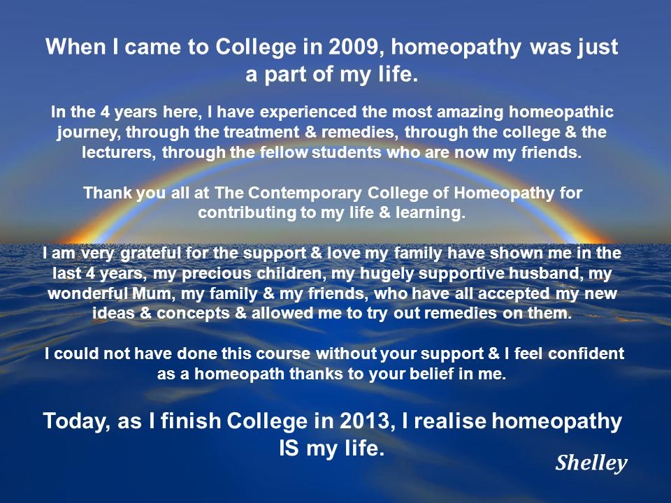 When I came to College in 2009, homeopathy was just a part of my life.