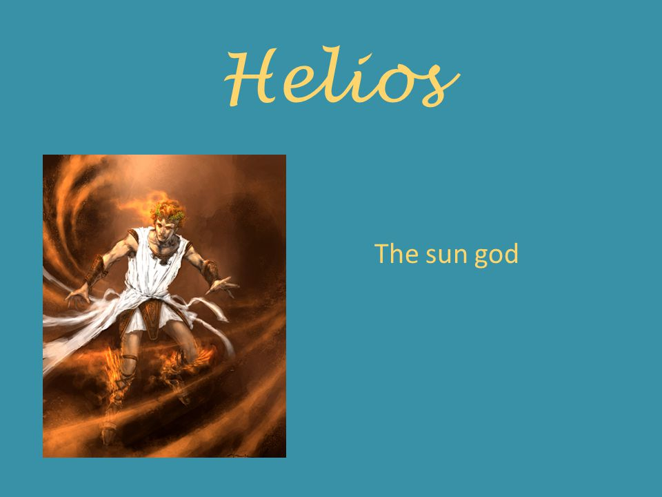 Helios The sun god