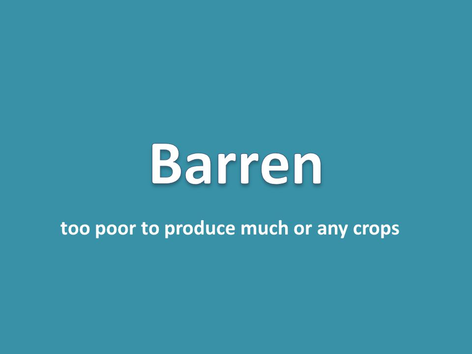 too poor to produce much or any crops